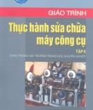 Giáo trình Thực hành sửa chữa máy công cụ: Tập 2 - Tăng Xuân Thu (chủ biên)