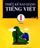 Ebook Thiết kế bài giảng Tiếng việt 1: Tập 1 - Phạm Thị Thu Hà