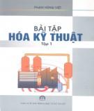 Giáo trình Bài tập Hóa kỹ thuật: Tập 1 - NXB Khoa học và Kỹ thuật Hà Nội