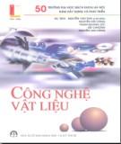 Ebook Công nghệ vật liệu: Phần 1 - Nguyễn Văn Thái (chủ biên)