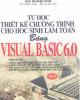 Ebook Tự học thiết kế chương trình cho học sinh làm toán bằng Visual Basic 6.0: Tập 2 - Đậu Quang Tuấn