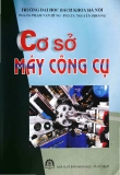 Giáo trình Cơ sở máy công cụ - PGS.TS. Phạm Văn Hùng, PGS.TS. Nguyễn Phương