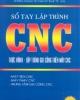 Ebook Sổ tay lập trình CNC - Trần Thế San, TS. Nguyễn Ngọc Phương