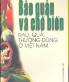 Ebook Bảo quản và chế biến rau quả thường dùng ở Việt Nam (Phần 1) - NXB Phụ Nữ