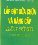 Ebook Lắp đặt sửa chữa và nâng cấp máy tính Pentium III: Phần 1 - TS. Trần Văn Tư, KS. Nguyễn Ngọc Tuấn