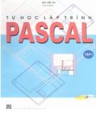 Ebook Tự học lập trình Pascal (Tập 1): Phần 1 - Bùi Việt Hà (chủ biên)