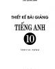 Ebook Thiết kế bài giảng Tiếng Anh 10 nâng cao: Tập 2 /Chu Quang Bình