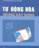 Giáo trình Tự động hóa trong xây dựng - NXB Hà Nội
