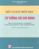 Ebook Hỏi và đáp môn học tư tưởng Hồ Chí Minh /PGS.TS. Phạm Ngọc Anh