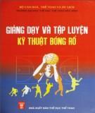 Ebook Giảng dạy và kỹ thuật tập luyện bóng rổ: Phần 2 - Phạm Văn Thảo (chủ biên)