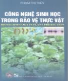 Ebook Công nghệ sinh học trong bảo vệ thưc vật: Phần 1 - Phạm Thị Thùy