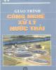 Giáo trình Công nghệ xử lý nước thải /Trần Văn Nhân, Tô Thị Nga