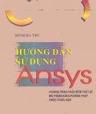 Ebook Hướng dẫn sử dụng ANSYS: Phần 1 - Đinh Bá Trụ