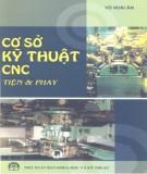 Giáo trình Kỹ sở kỹ thuật CNC Tiện & Phay: Phần 1 - PGS.TS. Vũ Hoài Ân