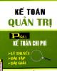 Giáo trình Kế toán quản trị - Phần I: Kế toán chi phí (Phần 2) - PGS. TS. Phạm Văn Dược (chủ biên)