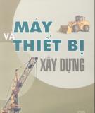 Ebook Máy và thiết bị xây dựng: Phần 1 - Nguyễn Văn Hùng