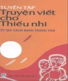 Ebook Tuyển tập truyện viết cho thiếu nhi từ sau Cách mạng Tháng Tám: Phần 1 - Phong Thu