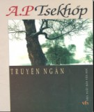 Ebook Truyện ngắn A.P. Tsekhốp: Phần 2 - NXB Văn học