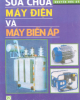 Sửa chữa máy điện và máy biến áp - Nguyễn Đức Sỹ