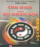 Ebook Chu dịch với dự đoán học: Phần 1 - Thiệu Vĩ Hoa