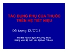 Bài giảng Tác dụng phụ của thuốc trên hệ tiết niệu - ThS.BS. Huỳnh Ngọc Phương Thảo
