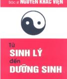 Ebook Từ sinh lý đến dưỡng sinh: Phần 1 - BS. Nguyễn Khắc Viện