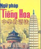 Ebook Ngữ pháp tiếng Hoa: Phần 1 - Trần Thị Thanh Liêm, Nguyễn Thị Bích Hằng