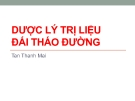 Bài giảng Dược lý trị liệu đái tháo đường - GV. Tân Thanh Mai