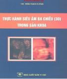 Ebook Thực hành siêu âm ba chiều (3D) trong sản khoa - ThS. Trần Danh Cường