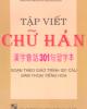 Ebook Tập viết chữ Hán: Phần 2 - ThS. Trần Thị Thanh Liêm