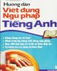 Ebook Hướng dẫn viết đúng ngữ pháp tiếng Anh: Phần 2 - Thanh Thảo, Thanh Hoa