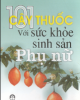 Ebook 101 cây thuốc với sức khỏe sinh sản của phụ nữ - NXB Khoa học & Kỹ thuật