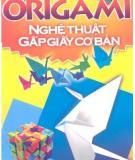 Ebook Origami nghệ thuật gấp giấy cơ bản: Phần 1 - NXB Văn hóa thông tin
