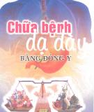 Ebook Chữa bệnh đau dạ dày bằng Đông y: Phần 1 - Lương Y Hy Lãn, Hoàng Văn Vinh