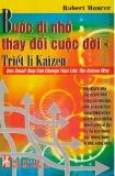 Ebook Bước đi nhỏ thay đổi cuộc đời Triết lí Kaizen - Robert Maurer