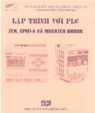 Giáo trình Lập trình với PLC Zen, CPM1-A, và Inverter OMRON: Phần 1 - ThS. Nguyễn Tấn Phước