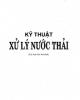 Ebook Kỹ thuật xử lý nước thải: Phần 1 - PGS. TS. Trịnh Lê Hùng