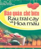 Ebook Bảo quản - chế biến rau, trái cây và hoa màu: Phần 1 - Huỳnh Thị Dung, Nguyễn Thị Kim Thoa