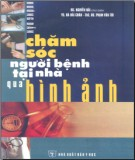 Ebook Chăm sóc người bệnh tại nhà qua hình ảnh: Phần 1 - BS. Nguyễn Hải (chủ biên)