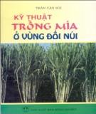 Ebook Kỹ thuật trồng mía ở vùng đồi núi: Phần 1 - Trần Văn Sỏi