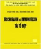Ebook Trichobakin và immunotoxin tái tổ hợp: Phần 1 - Phan Văn Chi, Trần Bích Nhi