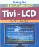Ebook Hướng dẫn kỹ thuật sửa chữa Tivi-LCD đời mới: Phần 2 - NXB Hồng Đức