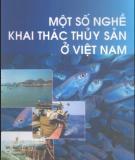 Ebook Một số nghề khai thác thủy sản ở Việt Nam: Phần 2 - Trung tâm khyến ngư quốc gia