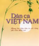 Ebook Dân ca Việt Nam Những làn điệu dân ca nổi tiếng phổ biến khắp nơi: Phần 1 - NXB Hà Nội