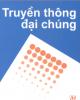 Ebook Truyền thông đại chúng: Phần 1 - Tạ Ngọc Tấn