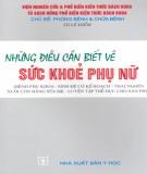 Ebook Những điều cần biết về sức khỏe phụ nữ: Phần 1 - GS. Lê Điềm