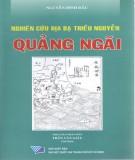 Ebook Nghiên cứu địa bạ triều Nguyễn: Quảng Ngãi (Phần 1) - Nguyễn Đình Đầu