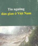 Ebook Tín ngưỡng dân gian Việt Nam: Phần 1 - Lê Như Hoa (chủ biên)