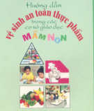 Ebook Hướng dẫn vệ sinh an toàn thực phẩm trong các cơ sở giáo dục mầm non: Phần 2 - Phạm Thị Mai Chi, Lê Minh Hà (chủ biên)