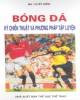 Ebook Bóng đá kỹ chiến thuật và phương pháp tập luyện: Phần 1 - Ma Tuyết Điền